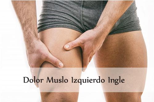 dolor muslo izquierdo ingle
