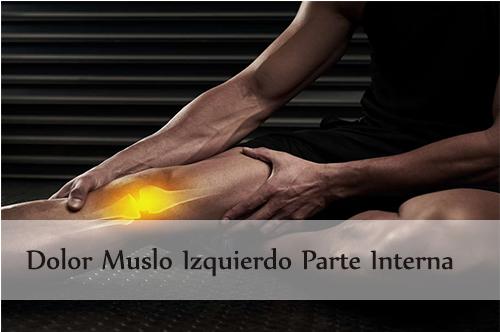 dolor muslo izquierdo parte interna