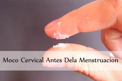moco cervical antes dela menstruacion